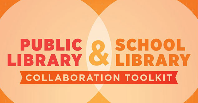 Public Library and School Library Collaboration Toolkit