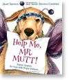 Help Me, Mr. Mutt! Expert Answers for Dogs with People Problems
