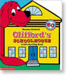 Clifford's Schoolhouse: With More Than 60 Fun Flaps to Lift