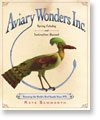 Aviary Wonders Inc. Spring Catalog and Instruction Manual: Renewing the World's Bird Supply Since 2031