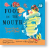 Foot in the Mouth: Poems to Speak, Sing, and Shout