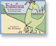 Edwina, the Dinosaur Who Didn't Know She Was Extinct