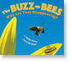 The Buzz on Bees: Why Are They Disappearing?