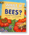 What If There Were No Bees?