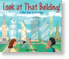 Look at That Building: A First Book of Structures