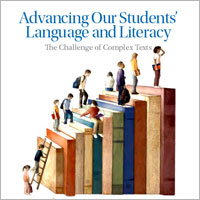 Advancing Our Students' Language and Literacy: The Challenge of Complex Texts