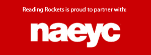 Reading Rockets is proud to partner with: NAEYC