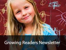 Growing Readers Newsletter: Monthly Tips for Parents