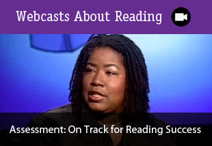 Webcasts About Reading: Assessment: On Track for Reading Success