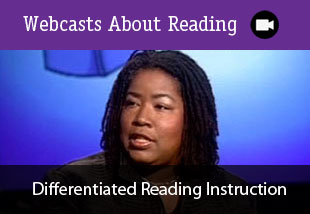 Webcasts About Reading: Differentiated Reading Instruction