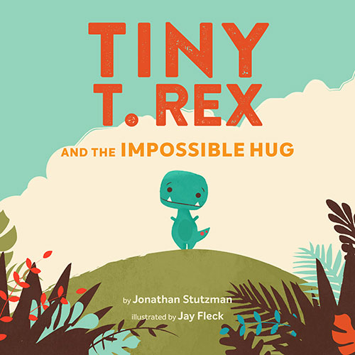 Tiny T. Rex and the Impossible Hug book cover