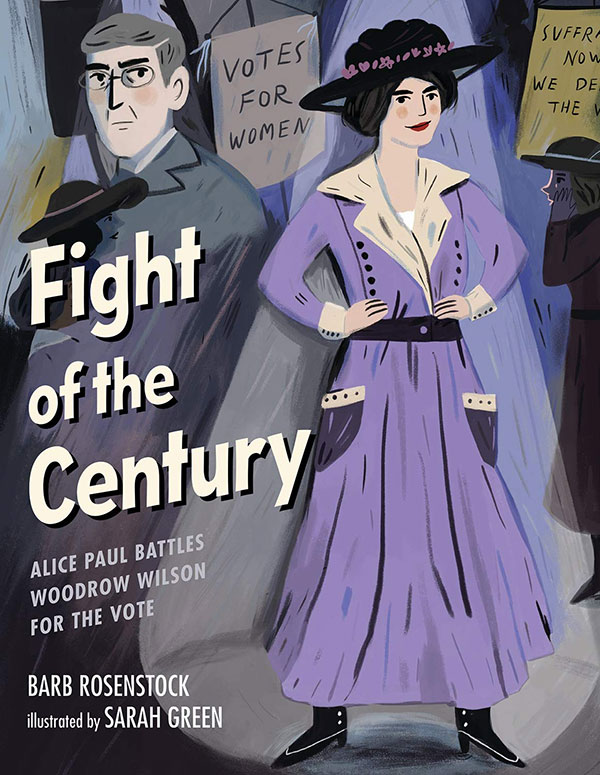 Illustration of cover of Fight of the Century: Alice Paul Battles Woodrow Wilson for the Vote