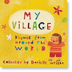 My Village: Rhymes from Around the World book cover