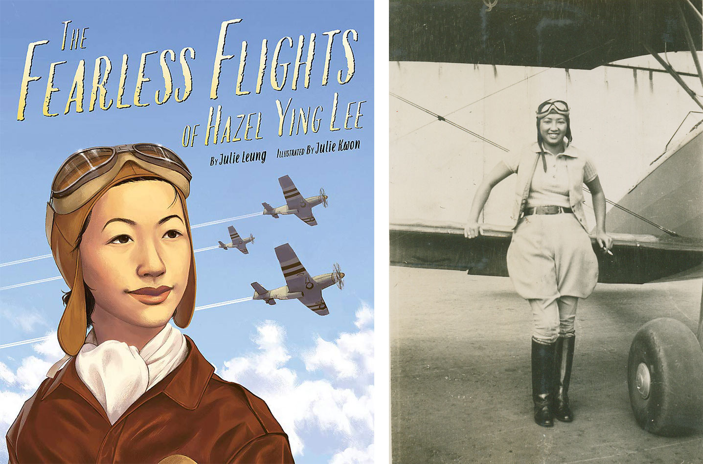 Illustrated picture book cover The Fearless Flights of Hazel Ying Lee and archival photo of Lee in pilot gear