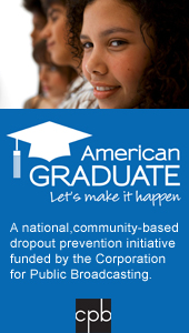 American Graduate: A national, community-based dropout prevention initiative funded by the Corporation for Public Broadcasting