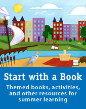 Start with a Book: Open up a world of discovery this summer! Summer books and activities for kids 3-9 years old